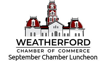 September Chamber Luncheon - Weatherford Chamber of Commerce